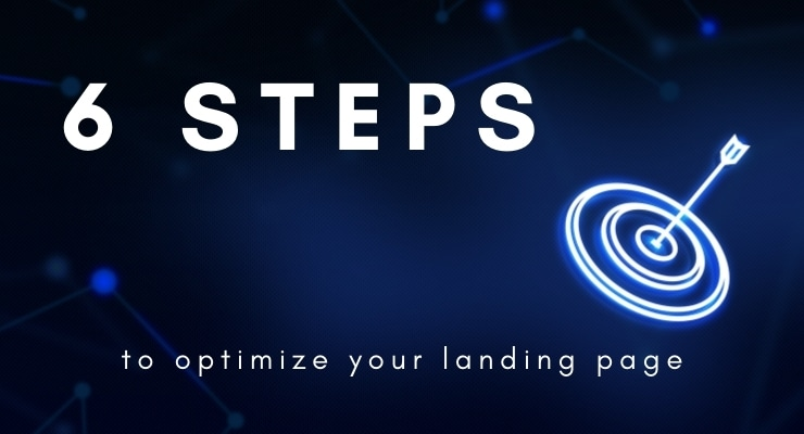 Affiliate Marketing Success: 6 Simple Steps to Optimize Your Landing Page