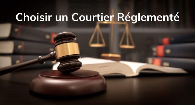 Choisir un Courtier Réglementé
