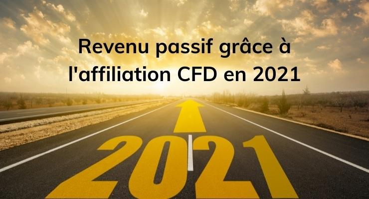 Revenu passif grâce à l'affiliation CFD en 2021