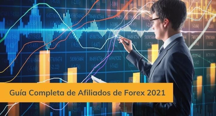 Guía Completa de Afiliados de Forex 2021: Aproveche el Boom Comercial de COVID-19 Como Afiliado de Forex